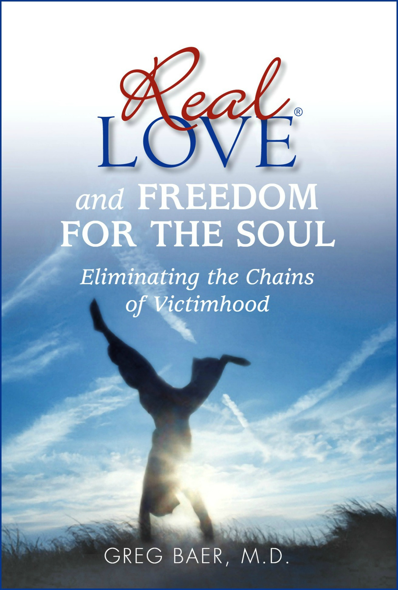 Real Love and Freedom for the Soul